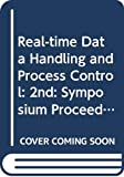 Commission of the European Communities: Real-Time Data Handling and Process Control--II: Real-Time Data Processing and Related Standards &amp; Common Practices  Introduction, Present Applications and Relevance of Standards, Future Requirements and Trends, New Technologies and System Structures...