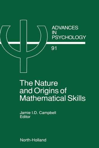 the-nature-and-origin-of-mathematical-skills-volume-91-advances-in-psychology