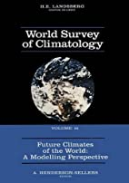 Future Climates of the World: A Modelling…