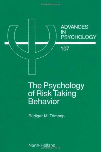 the-psychology-of-risk-taking-behavior-volume-107-advances-in-psychology