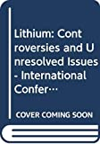 New York University: Lithium, Controversies and Unresolved Issues: Proceedings of the International Lithium Conference, New York, June 5-9, 1978