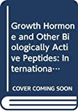 Pecile, A.: Growth Hormone and Other Biologically Active Peptides: Proceedings of the International Symposium Held in Milan, September 17-19, 1979