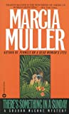 Muller, Marcia: There&#39;s Something in a Sunday