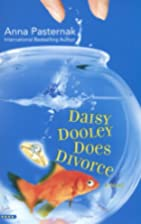 Daisy Dooley Does Divorce by Anna Pasternak