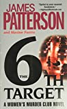 Patterson, Paetro, Maxine: The 6th Target: a Women's Murder Club Novel