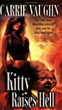Vaughn, Carrie: Kitty Raises Hell