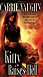 Kitty Raises Hell (Kitty Norville, Book 6) - Carrie Vaughn