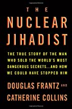The Nuclear Jihadist: The True Story of the…