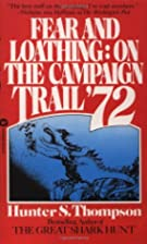 Fear and Loathing: On the Campaign Trail by…