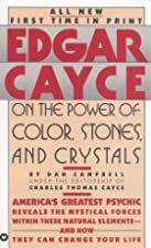 Edgar Cayce on the Power of Color, Stones,…