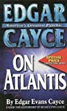 Cayce, Edgar: Edgar Cayce on Atlantis