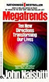 Naisbitt, John: Megatrends: Ten New Directions Transforming Our Lives