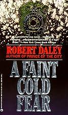 A Faint Cold Fear by Robert Daley