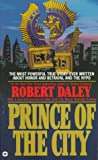 Daley, Robert: Prince of the City