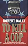 Robert Daley: To Kill a Cop