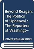 Duke, Paul: Beyond Reagan: The Politics of Upheaval