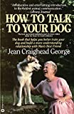 George, Jean Craighead: How to Talk to Your Dog