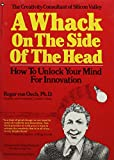 Von Oech, Roger: Whack On the Side of the Head How to Unl