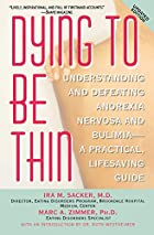 Dying to Be Thin: Understanding and…