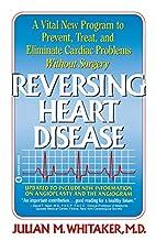 Reversing Heart Disease: A Vital New Program…