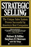 Miller, Robert: Strategic Selling: The Unique Sales System Proven Successful by America&#39;s Best Companies