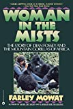 Mowat, Farley: Woman in the Mists: The Story of Dian Fossey and the Mountain Gorillas of Africa