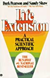 Pearson, Durk: Life Extension: A Practical Scientific Approach