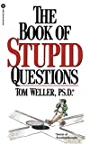 Tom Weller: The Book of Stupid Questions