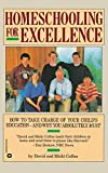 Colfax, David: Homeschooling for Excellence
