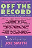 Smith, Joe: Off the Record: An Oral History of Popular Music