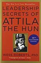Leadership Secrets of Attila the Hun by Wess&hellip;