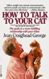 George, Jean Craighead: How to Talk to Your Cat