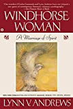 Andrews, Lynn V.: Windhorse Woman: A Marriage of Spirit