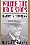 Truman, Harry S.: Where the Buck Stops: The Personal and Private Writings of Harry S. Truman