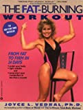 Vedral, Joyce L.: The Fat-Burning Workout : From Fat to Firm in 24 Days