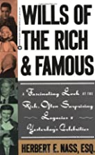 Wills of the Rich and Famous by Herbert Nass
