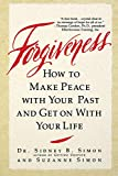 Sidney B. Simon: Forgiveness: How to Make Peace With Your Past and Get on With Your Life