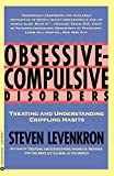 Levenkron, Steven: Obsessive-Compulsive Disorders: Treating and Understanding Crippling Habits