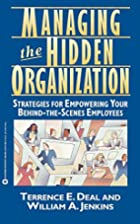Managing the Hidden Organization: Strategies…