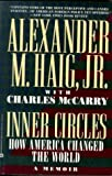 McCarry, Charles: Inner Circles: How America Changed the World  A Memoir