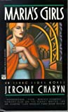 Charyn, Jerome: Maria's Girls