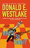 Westlake, Donald E.: What's So Funny?