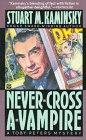Kaminsky, Stuart M.: Never-Cross A-Vampire