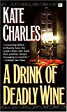 Charles, Kate: A Drink of Deadly Wine