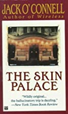 The Skin Palace by Jack O'Connell
