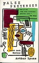 False Pretenses by Arthur Lyons
