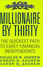 Millionaire by Thirty: The Quickest Path to…