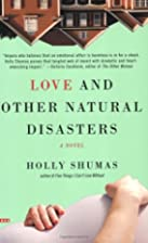 Love and Other Natural Disasters by Holly…