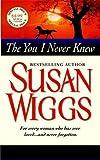Wiggs, Susan: The You I Never Knew