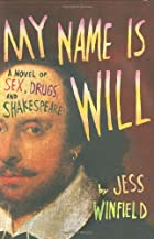 My Name Is Will: A Novel of Sex, Drugs, and…
